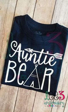 Auntie Bear Auntie to be Baby Shower Pregnancy Announcement Gender Reveal Party New Aunt Sister Gift Mothers Day Arrow Teepee Feather Aunt Shirts, Baby Shower, Vinyl Shirts, Tee Shirts, All Family, Thing 1, Niece And Nephew, Textiles, Shirts With Sayings