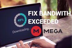 Bypass Mega Bandwidth Limit Quota Exceeded Error [100% Working] ⚡