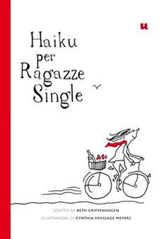 Prezzi e Sconti: #Haiku per ragazza single beth griffenhagen  ad Euro 8.50 in #Castelvecchi #Media libri societa scienze