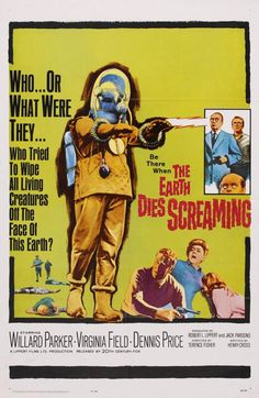 _The Earth Dies Screaming_ one sheet (1964) great title--mediocre poster--but one in my collection.