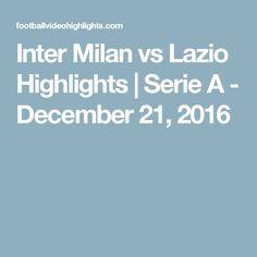 Inter Milan vs Lazio Highlights | Serie A - December 21, 2016