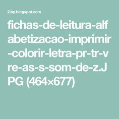 fichas-de-leitura-alfabetizacao-imprimir-colorir-letra-pr-tr-vre-as-s-som-de-z.JPG (464×677)