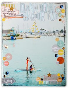 So love full photo pages.  Dana Point Harbor Fun by suzyplant @Studio Calico