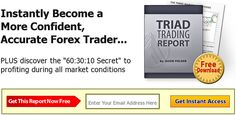 forexrobotrading.com  Triad Trading Formula 2.0 is being released by Jason Fielder through Forex Impact. The original Triad Trading Formula was a best selling Forex Course in 2009.    Triad Formula 2 is more than just a sequal, it is a BRAND NEW forex c #1 secret to trade like a professional fx trader online - Discover the tip to profitable forex trading now.  Check out www.fxsignalstrategies.com