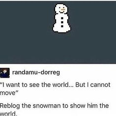 Let us show him the world.