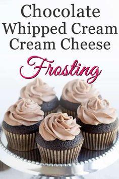 Chocolate Whipped Cream Cream Cheese Frosting - The Merchant Baker Whipped Chocolate Frosting, Whipped Cream Cakes, Chocolate Icing, Chocolate Cream, Chocolate Chips, Icing Frosting, Frosting Recipes, Cream Cheese Frosting, Dessert Recipes