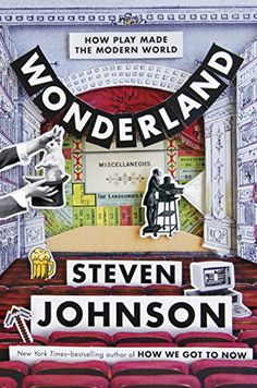 Wonderland: How Play Made the Modern World by Steven Johnson (110749kb/328p) #Kindle