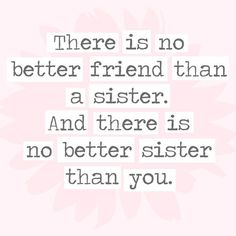 108 Sister Quotes And Funny Sayings With Images 100 Sister Quotes And Funny Sayings With Images Best Friend 1 Little Sister Quotes, Sister Quotes Funny, Brother Quotes, Bff Quotes, Family Quotes, Funny Quotes, Nephew Quotes, Best Friend Sister Quotes, Adoption Quotes