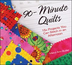 90-Minute Quilts- because you can make something amazing for a child in just an afternoon- Make something for PROJECT LINUS this weekend!