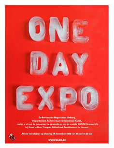 """#poster #typography designed by Studio Brussels Lof; the letters of """"ONE DAY EXPO"""" look like they are carved out of ice cube. This is a smart choice in expressing the """"one day"""" expo as ice cubes that last only for a short while and are gone once they are melted."""