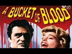 A Bucket Of Blood - Full Length Horror Movies #horror #scary #killer #murder #films #movies
