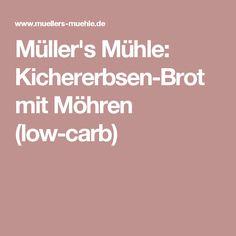 Müller's Mühle: Kichererbsen-Brot mit Möhren (low-carb)