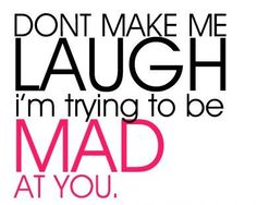 My husband is one of those that's really hard to stay mad at! hahaha