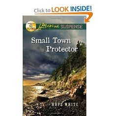 Small Town Protector by Hope White  A wonderful story of suspense, love and faith set on the Washington coast.