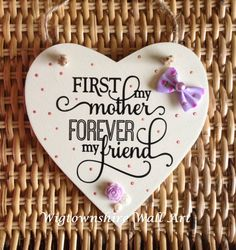 Hey, I found this really awesome Etsy listing at https://www.etsy.com/uk/listing/266353068/first-my-mother-forever-my-friend-shabby