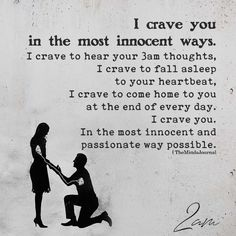 I Crave You In The Most Innocent Ways <br> I crave you in the most innocent ways Crave You Quotes, I Crave You, Quotes For Him, Be Yourself Quotes, Great Quotes, Quotes To Live By, Love Quotes, Inspirational Quotes, Your So Beautiful Quotes