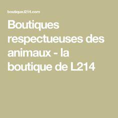 Boutiques respectueuses des animaux - la boutique de L214