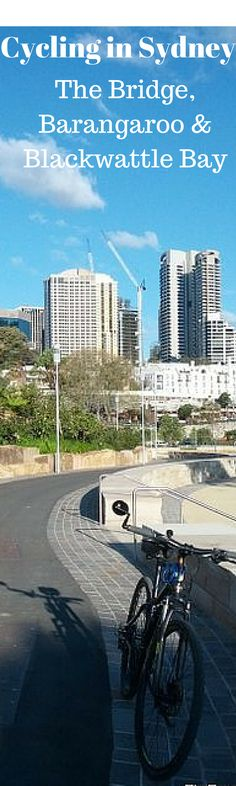 Cycling in Sydney: The new path at Barangaroo with connections to the Harbour Bridge and Blackwattle Bay cycle paths.