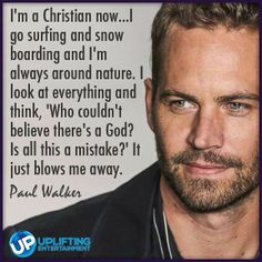 Paul Walker .Amen brother rest in his loving arms