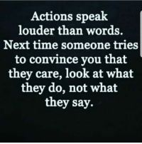 Actions Speak Louder Than Words Next Time Someone Tries to Convince You That They Care Look at What They Do Not What They Say Ohmybushes Wasting My Time Quotes, Me Time Quotes, Too Late Quotes, True Quotes, Qoutes, Real Quotes, Quotable Quotes, Quotations, Disrespect Quotes