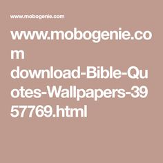 www.mobogenie.com download-Bible-Quotes-Wallpapers-3957769.html