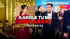 Stream full episodes of Karrle Tu Bhi Mohabbat Season 2 on ALTBalaji Pakistani Movies, Download Free Movies Online, Glamour World, Last Episode, All Episodes, Tv Actors, Web Series, Bollywood Actors, Thriller