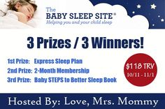 Welcome to the The Baby Sleep Site Giveaway, where there are 3 Prizes for 3 lucky Winners! Giveaway ends on 11/1. Enter Below. Good Luck to all :) Sponsored By: The Baby Sleep Site Hosted By:Love,…