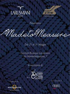 Larusmiani and CRN present Made to Measure