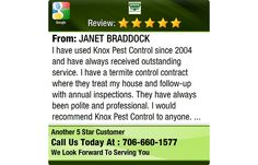 I have used Knox Pest Control since 2004 and have always received outstanding service.  I...
