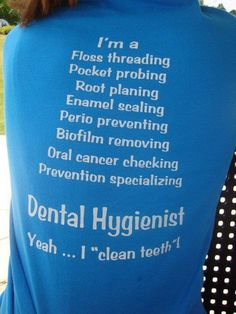 """I'm a #floss threading, pocket probing, root planning, enamel scaling, #perio preventing, biofilm removing, oral cancer checking, prevention specializing, #Dental #Hygienist. Yeah... I """"clean teeth""""!"""