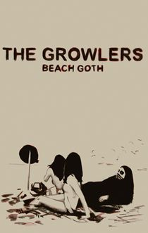 "This is a poster for one of my favorite bands, The Growlers. They describe the genre of music they play as ""beach goth,"" which is what is pictured here."