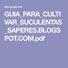 GUIA_PARA_CULTIVAR_SUCULENTAS_SAPERES.BLOGSPOT.COM.pdf