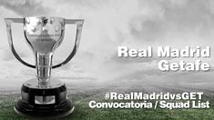 Youtube SQUAD LIST / CONVOCATORIA: Real Madrid vs Getafe.