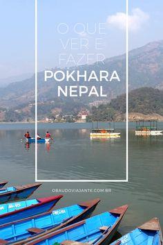 Pokhara é uma das cidades mais lindas do Nepal. O Phewa Lake é uma das atrações principais. Mas listamos outras coisas que você deve visitar por lá.