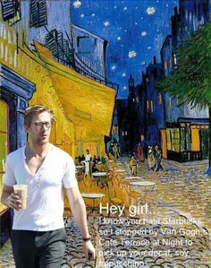 Hey girl, I Know you hate Starbucks so I stopped by Van Gogh's cafe Terrace at Night to pick up your decaf, soy frappichino History Jokes, Art History, Graphic Design Lessons, Art Jokes, Hysterically Funny, Ap Art, Elements Of Art, Hey Girl, Funny Art
