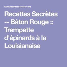 Recettes Secrètes -- Bâton Rouge :: Trempette d'épinards à la Louisianaise Valeur Nutritive, Nutrition, Restaurants, Cooking Recipes, Vegetable Dips, Cook, Restaurant