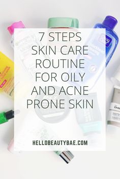 7 Steps Skin Care Routine For Oily and Acne Prone Skin
