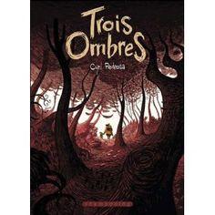 Trois ombres, bande dessinée de Cyril Pedrosa. C'est l'histoire d'un jeune garçon nommé nommé Joachim qui vit paisiblement avec sa famille lorsqu'un beau jour trois mystérieuses ombres apparaissent et bouleversent la vie de l'enfant.