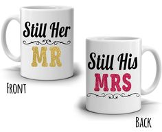 Romantic Couples Anniversary Gifts Mug Still Her Mr and Still His Mrs Coffee Cup, Printed on Both Sides - Modern Romantic Anniversary, Anniversary Gifts For Couples, Anniversary Ideas, Romantic Gifts For Him, Romantic Couples, Couple Mugs, Couple Gifts, Gag Gifts, Gifts In A Mug