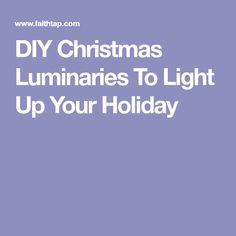 DIY Christmas Luminaries To Light Up Your Holiday