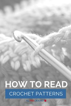 How to Read Crochet Patterns: A must-have article if you are learning how to crochet! ༺✿ƬⱤღ http://www.pinterest.com/teretegui/✿༻
