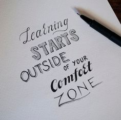 Learning Starts Outside of Your Comfort Zone