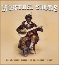 This minstrel show was an American entertainment with both whites in black face as well as blacks in black face