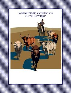 WebQuest: Cowboys of the West Cowboys played an important role in the settling of the west. Ranching was a big industry and cowboys helped to run the ranches. They herded cattle, repaired fences and buildings, and took care of the horses. Using this WebQuest, your students can learn about this hardworking group and their important contribution to history. This package contains a 12-page web search with an included answer key.$1.50