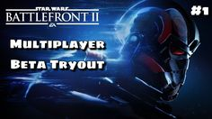 MULTIPLAYER BETA TRYOUT Star Wars Battlefront 2 Ep1
