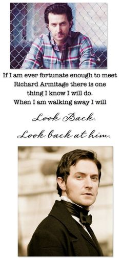 Richard Armitage. Ha, so true!