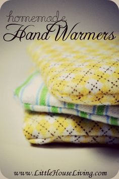 Homemade Hand Warmers. Takes 5 minutes to put together and they are reusable!
