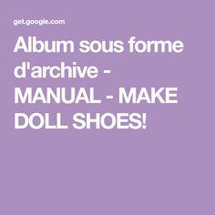 Album sous forme d'archive - MANUAL - MAKE DOLL SHOES!