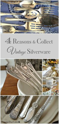 Dancing Dog Cabin: 4 Reasons to Collect Vintage Silverware