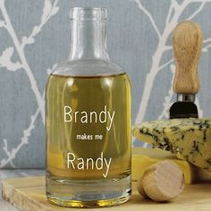I've just found 'Brandy Makes Me Randy' Glass Decanter. A cheeky glass decanter perfect as an anniversary gift for any Brandy lover. £23.00